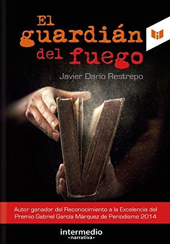El guardián del fuego por Javier Darío Restrepo