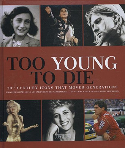 Too Young to Die: 20th Century Icons Tha...