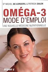 Oméga-3 mode d'emploi : Une nouvelle médecine nutritionnelle