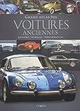 Grand atlas des voitures anciennes : Histoire, modèles, performances