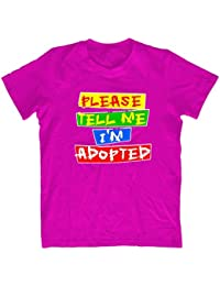 FUNNY BOYS AND GIRLS PLEASE TELL ME IM ADOPTED PRINTED COTTON KIDS TSHIRTS K20