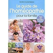 Le guide de l'homéopathie pour la famille : Inclus 90 fiches pratiques