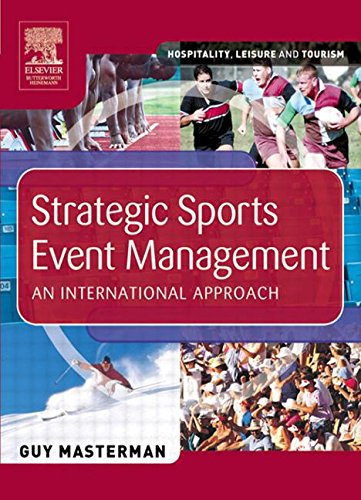 Strategic Sports Event Management: An international approach (Hospitality, Leisure and Tourism)