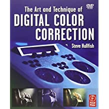 The Art and Technique of Digital Color Correction by Steve Hullfish (2008-01-15)