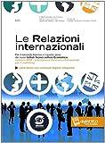 Le relazioni internazionali. Per gli Ist. tecnici. Con e-book. Con espansione online