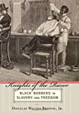 Knights of the Razor: Black Barbers in Slavery and Freedom (English Edition)