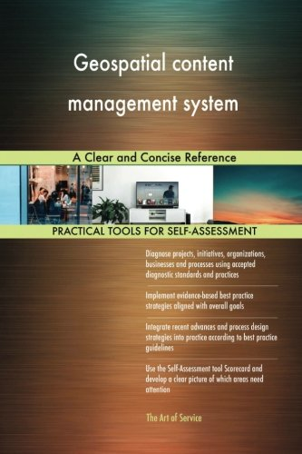 Geospatial content management system: A Clear and Concise Reference