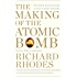 Making of the Atomic Bomb (The Making of the Nuclear Age Book 1)