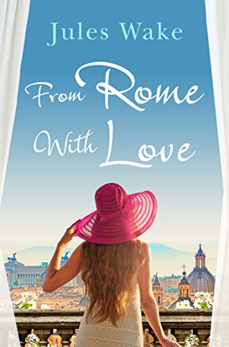 From Rome with Love: Escape the winter blues with the perfect feel-good romance! by [Wake, Jules]