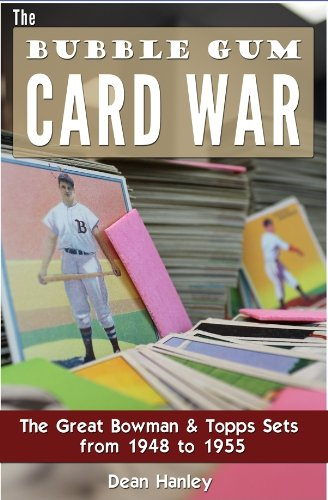 The Bubble Gum Card War: The Great Bowman and Topps Sets from 1948 to 1955 (English Edition) -