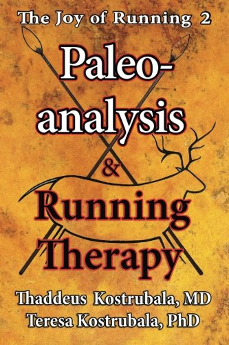 The Joy of Running 2: Paleoanalysis & Running Therapy