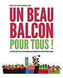 Un beau balcon pour tous ! : Les bons plans fleuris et potagers pour toutes les mains (vertes ou pas)