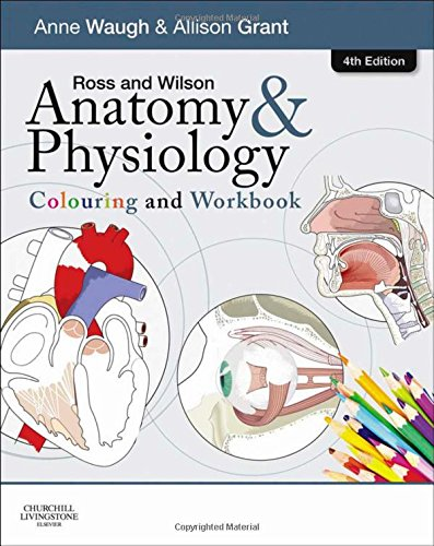 Ross and Wilson Anatomy and Physiology Colouring and Workbook, 4e
