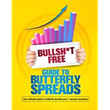 BULLSH*T FREE GUIDE TO BUTTERFLY SPREADS (English Edition)