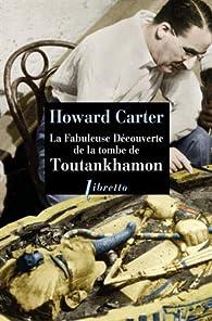 La fabuleuse découverte de la tombe de Toutankhamon par Howard Carter