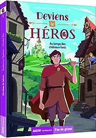 Deviens le héros : Au temps des châteaux forts par Quenot