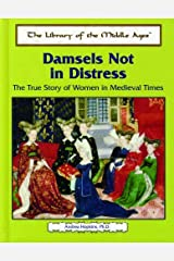 Damsels Not in Distress: The True Story of Women in Medieval Times (Library of the Middle Ages) by Andrea Hopkins PhD (2003-10-26) Hardcover