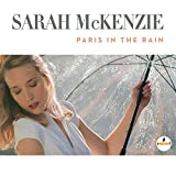 Paris In The Rain - Sarah McKenzie