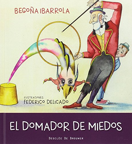 El domador de miedos (SOY VALOR/SOY EMOCIÓN) por Begoña Ibarrola López de Davalillo