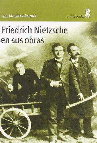 Friedrich Nietzsche en sus obras (Con vuelta de hoja)