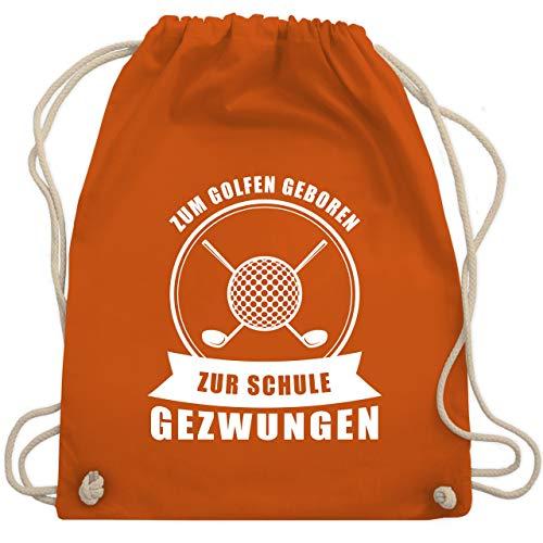 Golf - Zum Golfen geboren. Zur Schule gezwungen - Unisize - Orange - WM110 - Turnbeutel & Gym Bag (Blau Und Orange Golf-bag)