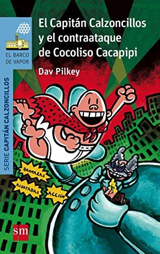 El Capitán Calzoncillos y el contraataque de Cocoliso Cacapipi (Barco de Vapor Azul) por Dav Pilkey