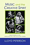 Music and the Creative Spirit: Innovators in Jazz, Improvisation, and the Avant Garde (Studies in Jazz) by Lloyd Peterson (2006-07-27)