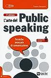 L'arte del public speaking. Tecniche avanzate di comunicazione