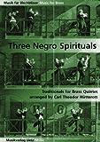 Three Negro Spirituals. Traditionals For Brass Quintet / Für Blechbläserquintett (Partitur und Stimmen) (Musik für Blechbläser)