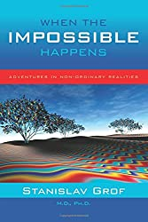 When the Impossible Happens: Adventures in Non-ordinary Reality