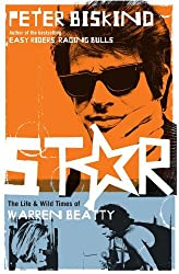 Star: The Life and Wild Times of Warren Beatty by Peter Biskind (2011-01-06)