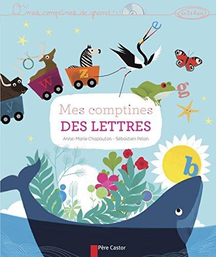 Mes comptines des lettres (1CD audio) par Anne-Marie Chapouton