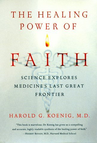The Healing Power of Faith by Harold Koenig M.D. (1999-04-02)