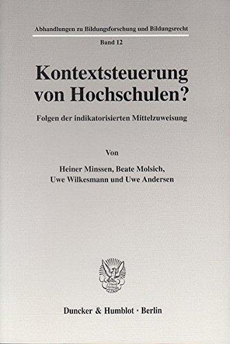 Kontextsteuerung von Hochschulen?: Folgen der indikatorisierten Mittelzuweisung. (Abhandlungen zu Bildungsforschung und Bildungsrecht)