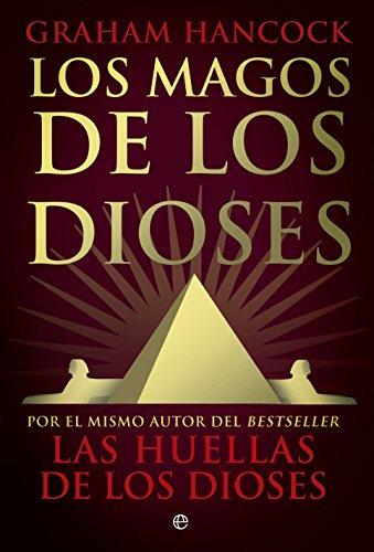 Magos De Los Dioses (Historia) por Graham Hancock