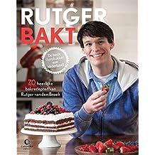 Rutger bakt: 70 heerlijke bakrecepten van de beste thuisbakker van Nederland