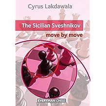 The Sicilian Sveshnikov: Move by Move (English Edition)