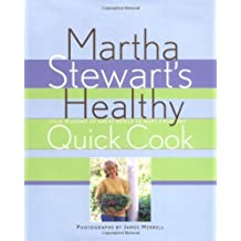 Martha Stewart's Healthy Quick Cook.