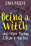 Being a Witch, and Other Things I Didn't Ask For (historicalnovelsociety.org/reviews/ratchet-the-rel)