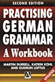 Practising German Grammar, 2Ed: A Workbook: A Workbook for Use with Hammer's German G...