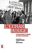 L'écran rouge - Syndicalisme et cinéma de Gabin à Belmondo