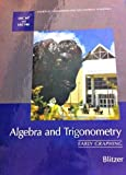 Algebra and Trigonometry: Early Graphing By Blitzer. 4th UB Custom Edition by Blitzer (2014-05-04)