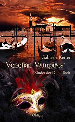 Löscht Form (Venetian Vampires 1 - Kinder der Dunkelheit)