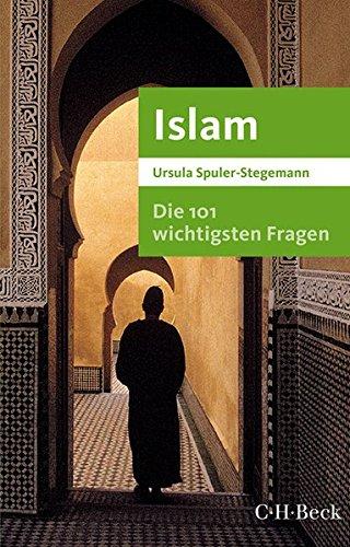 Die 101 wichtigsten Fragen - - 101 Islam