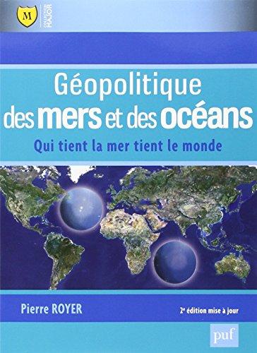 Géopolitique des mers et des océans par Pierre Royer