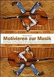 Motivieren zur Musik: Grundlagen und Praxistipps für den erfolgreichen Instrumentalunterricht. Buch