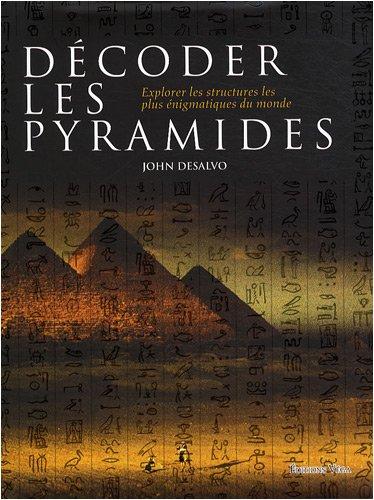 Dcoder les pyramides : Explorer les structures les plus nigmatiques du monde