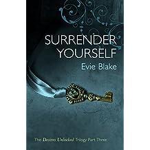 Surrender Yourself (Desires Unlocked Trilogy)
