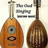 The Oud Singing (Eastern Music)