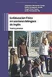 Educación física en secciones bilingües de inglés,La (Educación Física y deporte en la escuela)